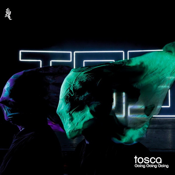 Tosca - Going Going Going (2017) / Electronic, Downtempo, Trip-Hop