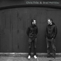 Chris Thile & Brad Mehldau - Chris Thile & Brad Mehldau (2017) / Jazz