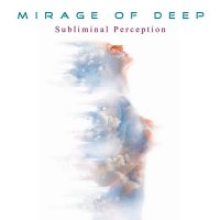 Mirage Of Deep - Subliminal Perception (2017) / Downtempo, Chillout, Lounge, Electronic, NuJazz