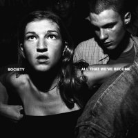 Society - All That We've Become (2016) / indie rock, psychedelic pop, trip-hop, UK