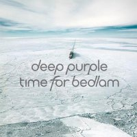 Deep Purple - Time For Bedlam EP (2017) / Hard Rock