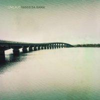 Ümlaut - Vasco Da Gama (2017) / Ambient, Downtempo, Experimental, IDM