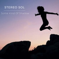 Stereo Sol - Some Kind Of Shadow (2017) / Electronic, ChillOut, Dance, Electronica