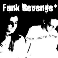 Funk Revenge - One More Time (2015) / Nu Disco, House