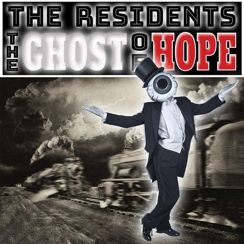 The Residents - The Ghost Of Hope (2017) / Psychedelic, Avant-Garde, Experimental
