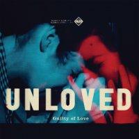 Unloved - Guilty of Love (2016) / noire rock, dream pop, indie, psychedelic, lo-fi, US