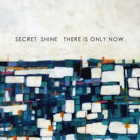 Secret Shine - There Is Only Now (2017) / Shoegaze, Dreampop, Indie Rock
