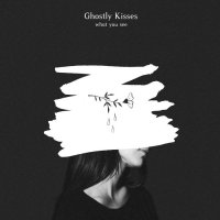 Ghostly Kisses – What You See EP (2017) / dreampop, indie pop, electronic, Canada