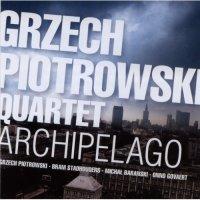 Grzech Piotrowski Quartet - Archipelago (2011) / Jazz