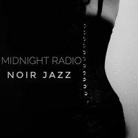 VA - Midnight Radio: NOIR JAZZ (2016) / dark jazz, noir jazz, doom jazz, ambient, experimental, Signora Ward Records, Italy