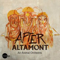 After Altamont — An Animal Orchestra (2017) / trip-hop, psychedelic, ethnic, cinematic, UK