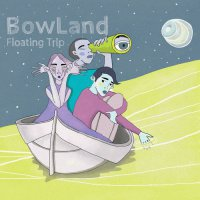BowLand - Floating Trip (2017) Downtempo, Leftfield, Trip Hop, Tribal, Eperimental, Italy