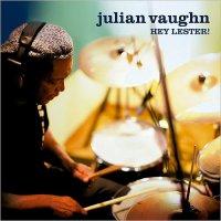 Julian Vaughn - Hey, Lester! (2017) / Jazz