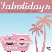 Fabolidays - Good Music For Better Mood (2016) / electroswing, hip-hop, nu jazz, France