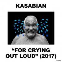Кasаbiаn — Fоr Сrуing Оut Lоud (2017) / indie rock, UK