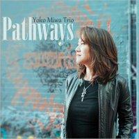Yoko Miwa Trio - Pathways (2017) / Piano Jazz