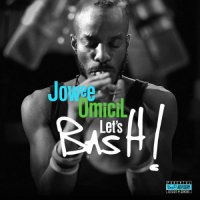 Jowee Omicil - Let's Bash! (Bonus Track Version) (2017) / Contemporary Jazz, Ethno