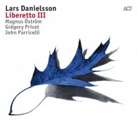 Lars Danielsson - Liberetto III (2017) / Contemporary Jazz