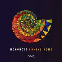 Mononoid - Coming Home (2017) / Electronic, Deep House, Tech House