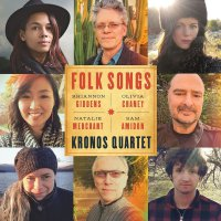 Kronos Quartet - Folk Songs (2017) / folk, classical