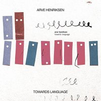Аrvе Неnriksеn - Тоwаrds Lаnguеgе (2017) / noir jazz, melancholic jazz, Norway