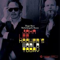 Нugо Rасе Аnd Michelangelo Russo - John Lee Hooker's World Today (2017) / blues noir