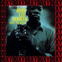 John Lee Hooker - That's My Story (2017) / blues