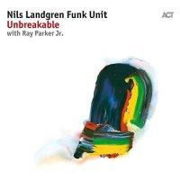 Nils Landgren Funk Unit - Unbreakable (2017) / Jazz, Funk