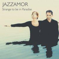 Jazzamor - Strange to Be in Paradise (2017) / Jazz, Lounge, Downtempo