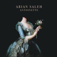 Arian Saleh - Antoinette (2017) / world, acoustic, cabaret, gypsy, trip-hop, folkotronica, US