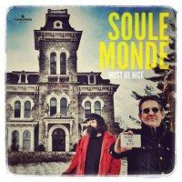 Soule Monde - Must Be Nice (2017) / Jazz-Funk