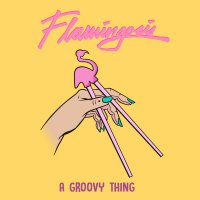Flamingosis - A Groovy Thing (2017) / instrumental hip-hop, future funk, disco, lounge