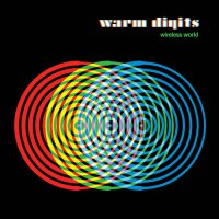 Warm Digits - Wireless World (2017) / electronic, blizzard-wave, indie, krautophonic, psychedelic, UK