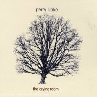 Perry Blake - The Crying Room (2005) / Indie Pop, Downtempo