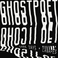 Ghоstроеt - Dаrk Dаys + Саnареs (2017) / urban poetry, hip-hop, trip-hop, blues rock