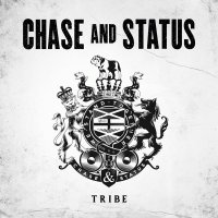 Chase & Status - Tribe (2017) / Drum & Bass, Dubstep