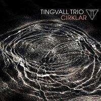 Tingvall Trio - Cirklar (2017) / Jazz