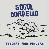 Gogol Bordello – Seekers and Finders (2017) / folk rock, gypsy punk