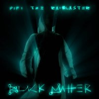 Fifi the RaiBlaster - BlackMatter (2017) / trip-hop, darkwave, soul, electronic, South Africa