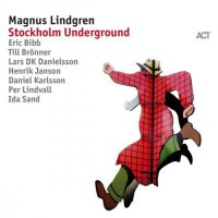 Magnus Lindgren - Stockholm Underground (2017) / Jazz, Funk