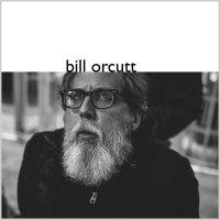 Bill Orcutt - Bill Orcutt (2017) / free improvisation, american primitivism, guitar music