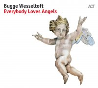 Bugge Wesseltoft - Everybody Loves Angels (2017) / Piano Jazz