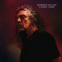 Robert Plant - Carry Fire (2017) / Classic Rock & Hard Rock