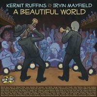 Kermit Ruffins & Irvin Mayfield - A Beautiful World (2017) / Jazz