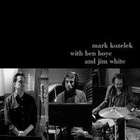 Mark Kozelek with Ben Boye and Jim White (2017) / Indie Rock, Folk, Acoustic