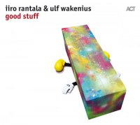 Iiro Rantala & Ulf Wakenius - Good Stuff (2017) / Jazz