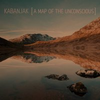 Kabanjak - A Map Of The Unconscious (2017) / downtempo,dub, breakbeat, trip-hop, instrumental, Germany