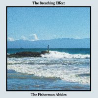 The Breathing Effect - The Fisherman Abides (2017) / alternative, experimental fusion, prog-jazz, psychedelic, US