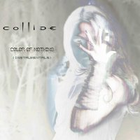 Collide - Color Of Nothing (Instrumentals) (2017) / synth-rock, industrial, trip-gop, darkwave, US