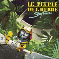 Le peuple de l'herbe (2017) Stay Tuned... (electronic, hip hop, breakbeat, two step)